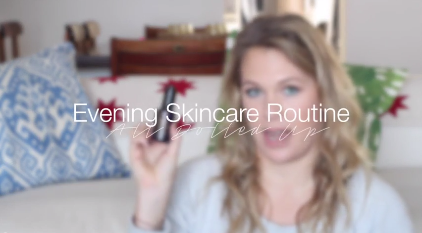 Evening Skincare Routine | All Dolled Up